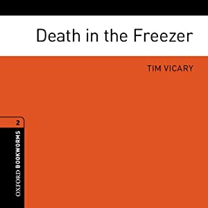 Death in the Freezer: Oxford Bookworms Library | [Tim Vicary]