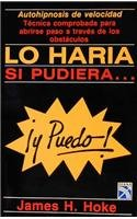 Lo Haria Si Pudiera... Y Puedo! (Spanish Edition)