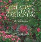 Creative Vegetable Gardening: Growing...