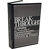 Breakthrough! Exploding the Production of Experienced Recruiters ~ Steven M. Finkel