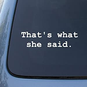 THAT'S WHAT SHE SAID - The Office - Vinyl Car Decal Sticker #1676 | Vinyl Color: White