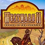 Westward II: Heroes of the Frontier [Download]