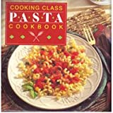Cooking class pasta: Cookbook (0785301925) by Publications International