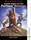 The Twelfth Night and the Puritans' Revenge (Dramascripts Classic Texts) (0174326629) by O'Connor, John