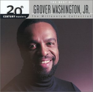 20th Century Masters: Millennium Collection by Grover Washington Jr.