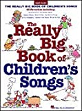 Really Big Book of Children's Songs (Big Books of Music) (0613824040) by Hal Leonard Publishing Corporation