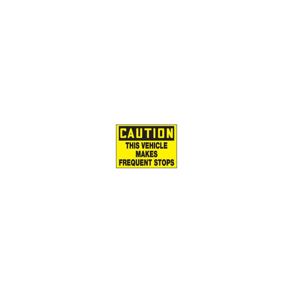 CAUTION Labels THIS VEHICLE MAKES FREQUENT STOPS 10 x 14 Reflective Sheet