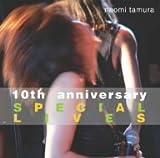 NAOMI TAMURA「10th Aniversary SPECIAL LIVES」