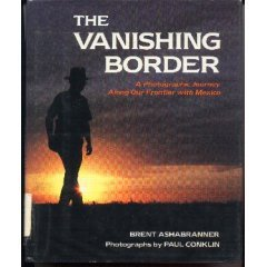 The Vanishing Border: A Photographic Journey Along Our Frontier With Mexico