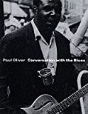 Conversation with the Blues CD included (0521591813) by Oliver, Paul
