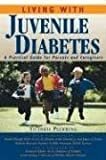 img - for Living With Juvenile Diabetes: A Practical Guide for Parents and Caregivers book / textbook / text book