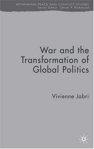 War and the Transformation of Global Politics (Rethinking Peace and Conflict Studies)