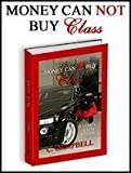 img - for Money Can Not Buy Class (It Comes From Within, Volume 1) book / textbook / text book