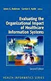 img - for Evaluating the Organizational Impact of Health Care Information Systems. 2nd EDITION book / textbook / text book