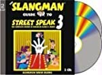 The Slangman Guide to Street Speak 3:...