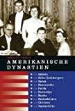 Amerikanische Dynastien: Die Adams, Ochs-Sulzbergers, Gates, Roosevelts, Fords, Kennedys, Bushs, Rockefellers, Clintons, Vanderbilts, Waltons - Ronald D. Gerste