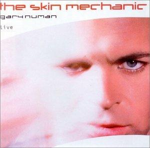 Gary Numan - The Skin Mechanic: Live - Zortam Music