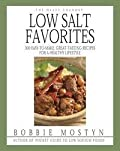 The Hasty Gourmet Low Salt Favorites: 300 Easy-To-Make, Great-Tasting Recipes For A Healthy Lifestyle By Bobbie Mostyn