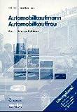 img - for Automobilkaufmann / Automobilkauffrau, Das 1. Jahr im Autohaus book / textbook / text book
