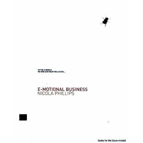 E-motional Business: Virtual World: Real Relationships Phillips, Nicky