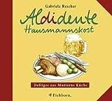 Aldidente Hausmannskost - Gabriele Rescher
