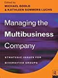 img - for Managing the Multi-Business Company: Strategic Issues for Diversified Groups by Michael Goold (1995-12-14) book / textbook / text book