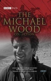 The Michael Wood BBC Collection : In Search Of The Trojan War / In The Footsteps Of Alexander The Great / In Search Of Shakespeare / In Search Of Myths And Heroes / Conquistadors (5 Disc Box Set) [DVD]