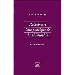 Robespierre. Politique de la philosophie