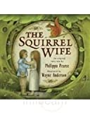 The Squirrel Wife (Young Puffin Story Books) (0140348379) by Pearce, Philippa