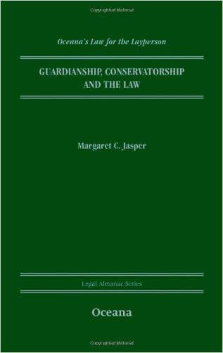 Guardianship, Conservatorship and the Law (Legal Almanac Series)