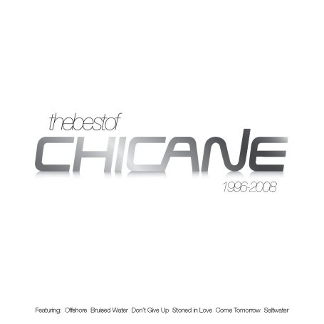 Chicane - The Best of Chicane 1996-2008 - Zortam Music