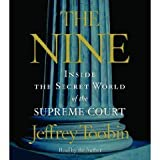 img - for The Nine: Inside the Secret World of the Supreme Court Abridged on 5 CDs [Inside the Supreme Court] book / textbook / text book