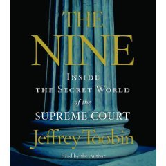 Jeffrey Toobin, The Nine: Inside the Secret World of the Supreme Court