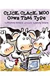 Click, Clack, Moo: Cows That Type (Doreen Cronin Picture Books) (1599610884) by Cronin, Doreen
