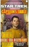 The Captain's Table: Where Sea Meets Sky (Star Trek: Captain's Table (Pb)) (0780792610) by Pike, Christopher