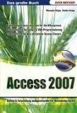 Das große Buch Access 2007: Aufbau und Entwicklung maßgeschneiderter Datenbankprojekte