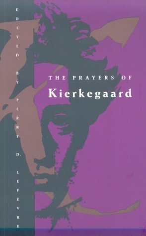 The Prayers of Kierkegaard (Phoenix Books)