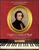 echange, troc aa.vv. - Chopin e il suono di Pleyel. Arte e musica nella parigi romantica. [Con CD-ROM]. [Edizione Italiana, Inglese e Francese].