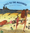 Race to the Moonrise : An Ancient Journey