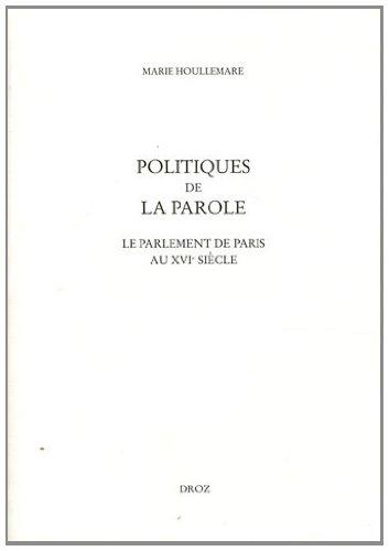 Politiques de la parole : Le parlement de Paris au XVIe siècle