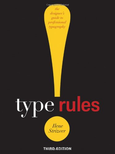 Type Rules!: The Designer's Guide to Professional Typography