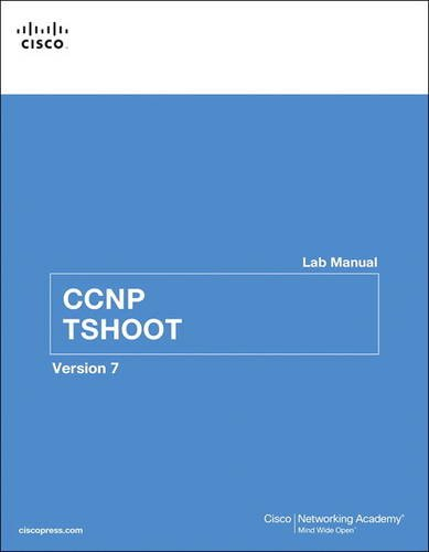 CCNP TSHOOT Lab Manual ( Version 7 ) (Lab Companion), by Cisco Networking Academy