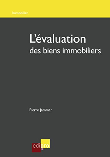 L'évaluation des biens immobiliers: Comment estimer la valeur d'un bien immobilier en Belgique (French Edition)