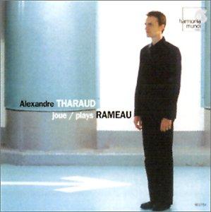 Alexandre Tharaud joue Rameau : Suites de pièces de clavecin en la & en sol