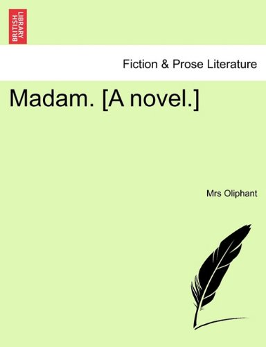 Madam. [A novel.]