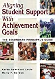 img - for Aligning Student Support With Achievement Goals: The Secondary Principal's Guide book / textbook / text book
