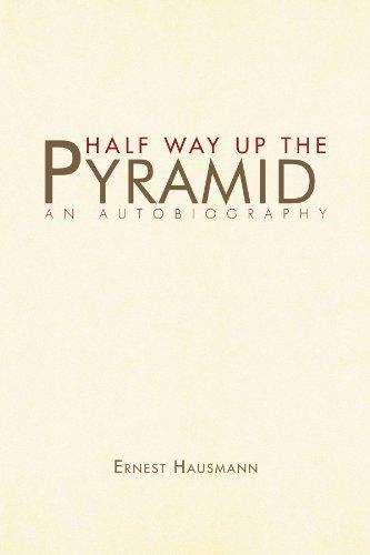 Half Way Up the Pyramid: An Autobiography