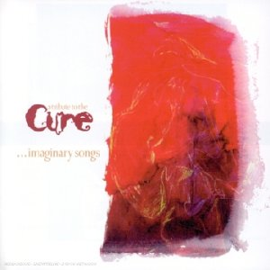The Cure - Imaginary Songs - Zortam Music