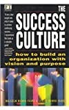 img - for The Success Culture: How to Build an Organization with Vision and Purpose (Financial Times) book / textbook / text book