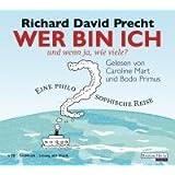 """Wer bin ich - und wenn ja, wie viele?: Eine philosophische Reisevon """"Richard David Precht"""""""